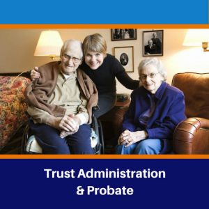 Trust Administration & Probate